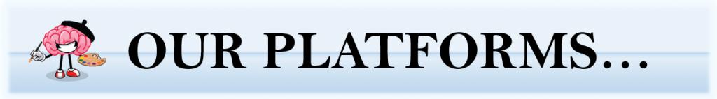 OUR PLATFORMS (v7.26 1 BB)Capture