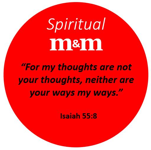 Spiritual M&M Isaiah 55_8