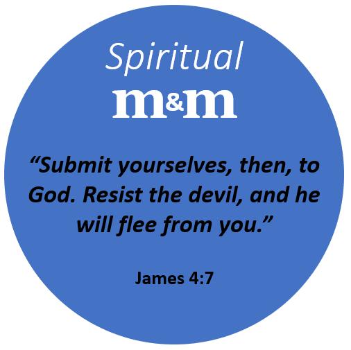 Spiritual M&M James 4_7