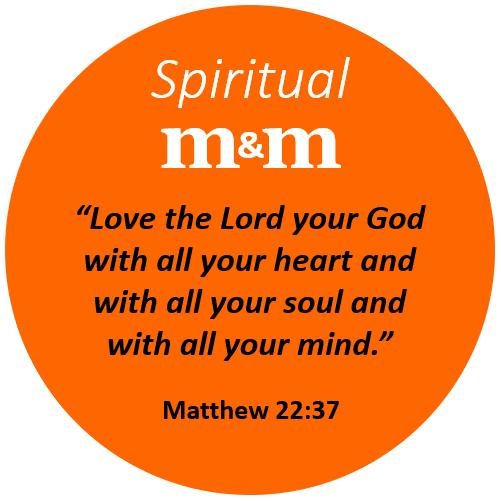 Spiritual M&M Matthew 22_37